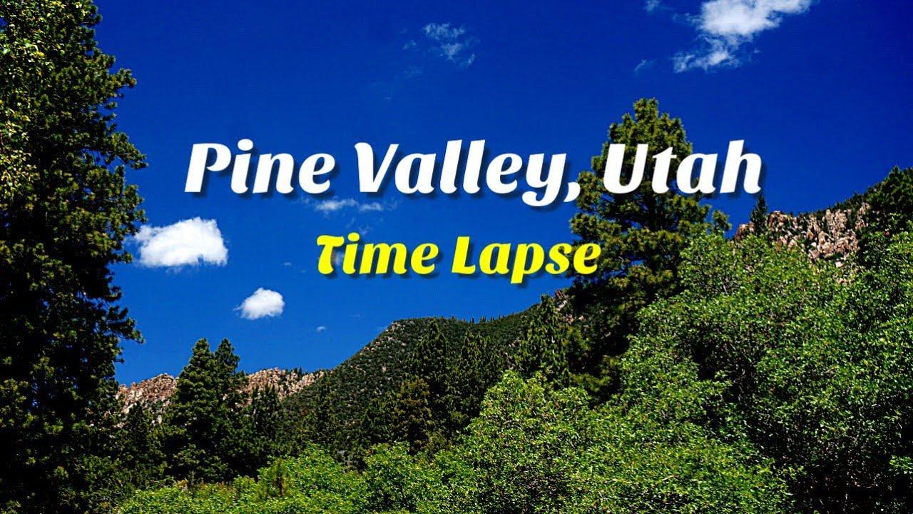 Pine Valley Utah Time Lapse - YouTube
