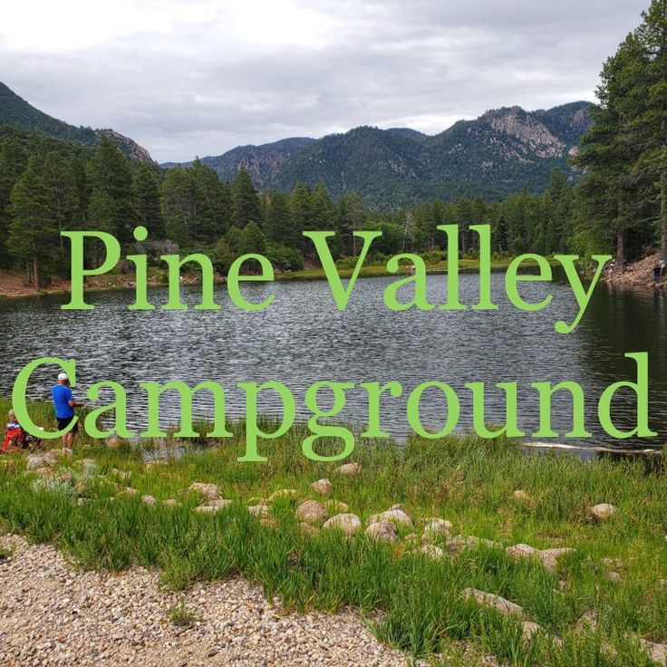 Pine Valley Campground | Best campgrounds, Pine valley ...